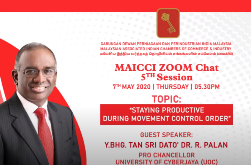Staying Productive During Movement Control Order (MCO) – Tan Sri Dato' Dr. R. Palan